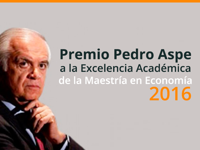 Winners Named for 2016 Pedro Aspe Award for Academic Excellence